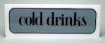 COLD DRINK SIGN, GREY/BLACK, FOR ROCK CCC5
