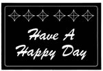 OVERLAY-HAVE A HAPPY DAY-FOR ROWE 448